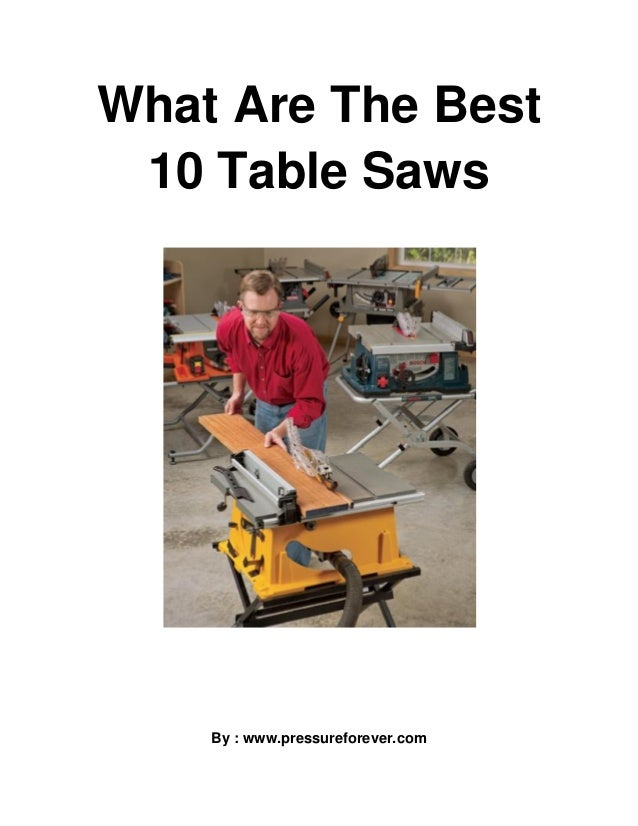 What Are The Best 10 Table Saws