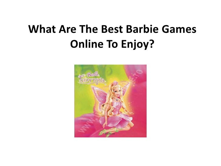 What Are The Best Barbie Games Online To Enjoy?<br />