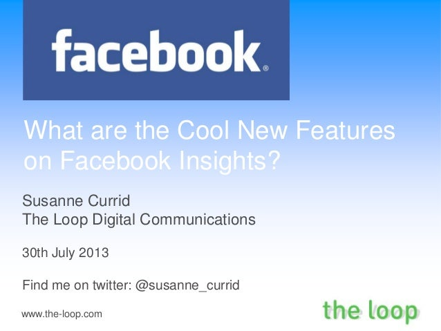What are the cool new features on facebook insights - July 2013