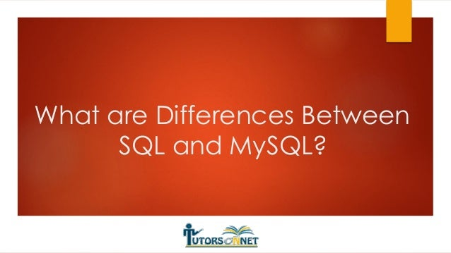 What are Differences Between SQL and MySQL?