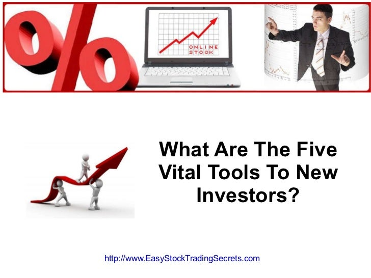 What Are The Five Vital Tools To New Investors? http://www.EasyStockTradingSecrets.com