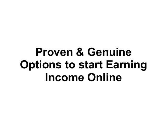 What are the proven and genuine options available to start earning income online  (1)