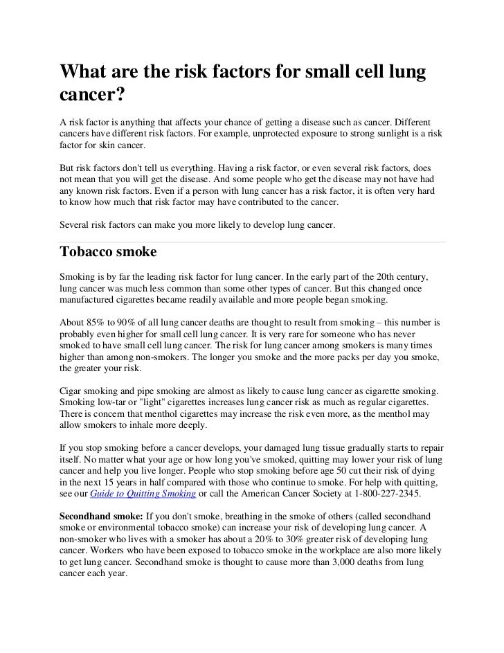 What are the risk factors for small cell lungcancer?A risk factor is anything that affects your chance of getting a diseas...
