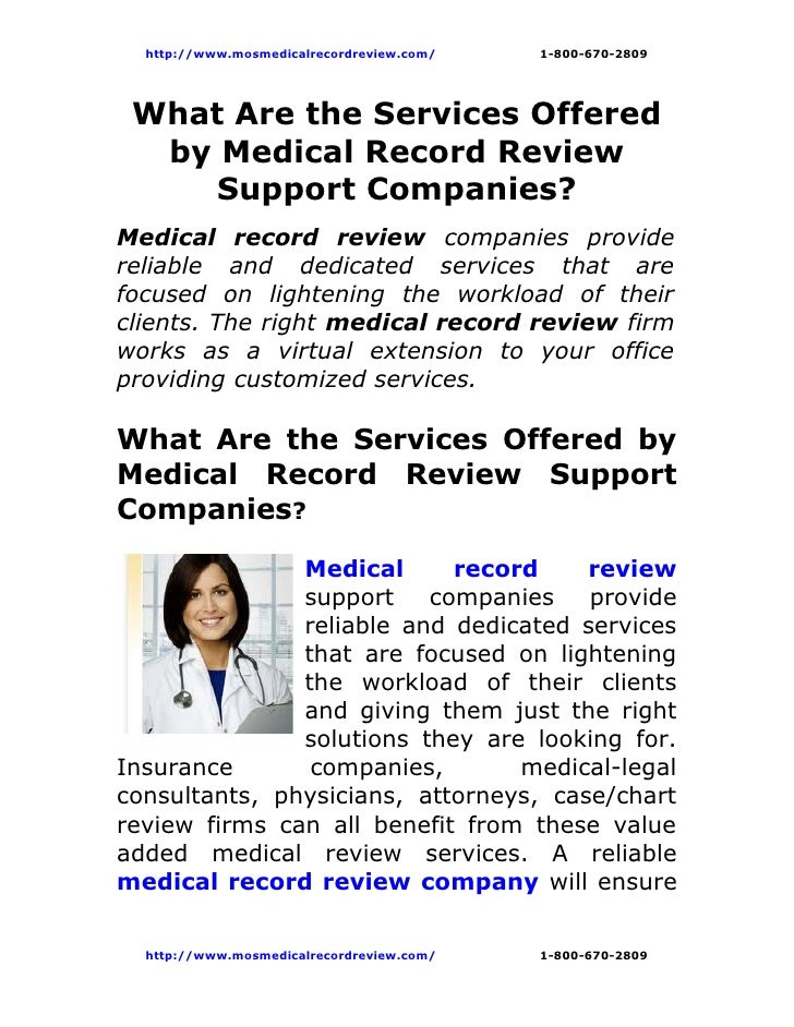http://www.mosmedicalrecordreview.com/   1-800-670-2809 What Are the Services Offered  by Medical Record Review     Suppor...