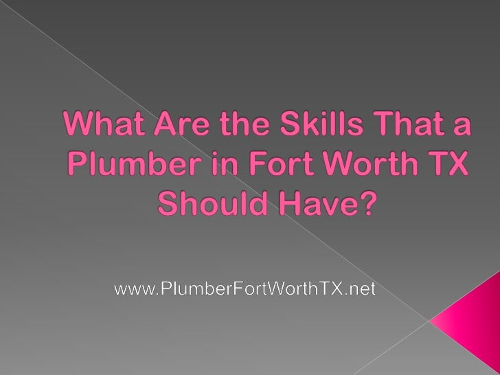 If you are going to hire a plumber in Fort WorthTX, one of the first things that you need to ensureis that you will be hir...