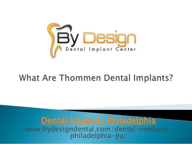 Dental Implants Philadelphia www.bydesigndental.com/dental-implants- philadelphia-pa/