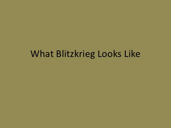 What Blitzkrieg Looks Like<br />