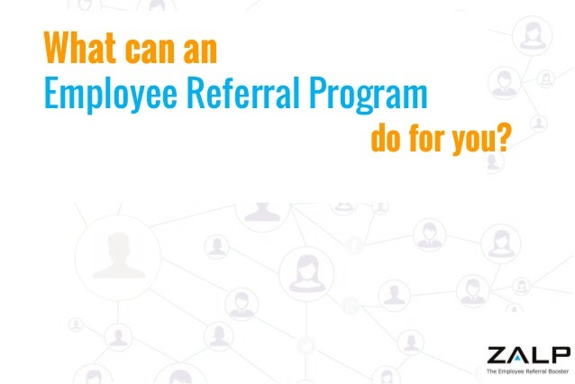 What can an employee referral program do for you