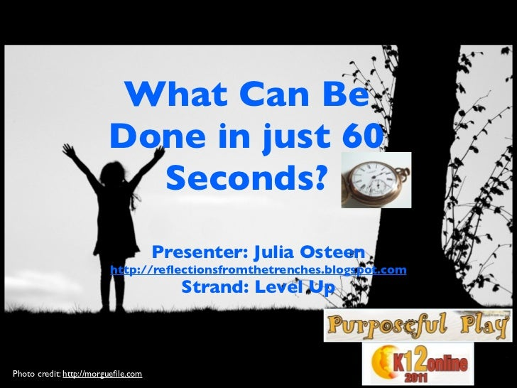 What Can Be Done in Just 60 Seconds?