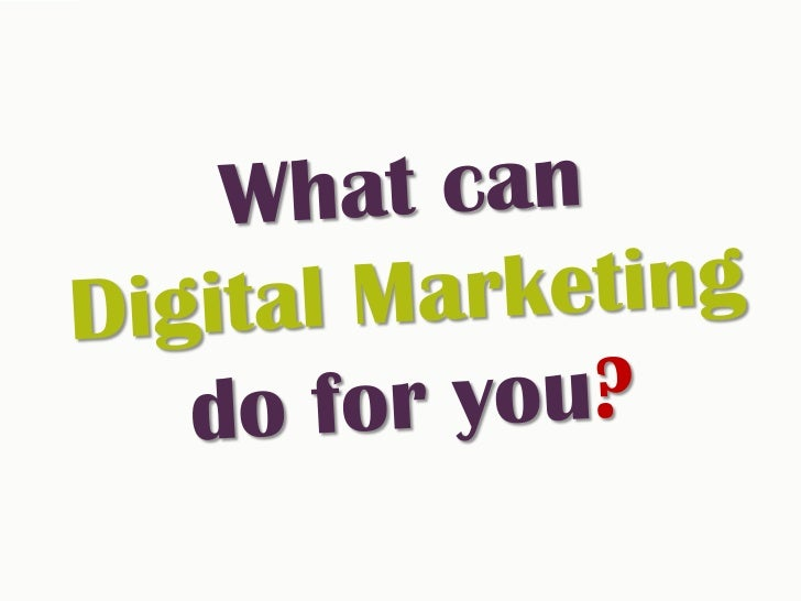 First things first: What is Digital Marketing?          The promotion of products          or services over the internet  ...
