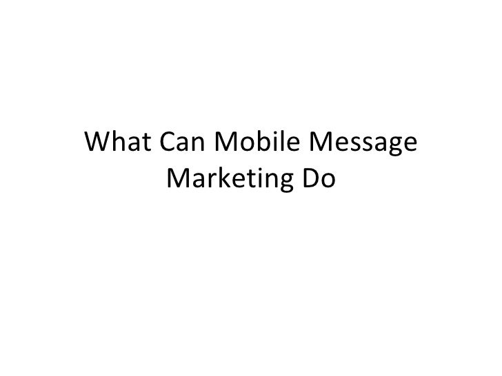 What Can Mobile Message Marketing Do