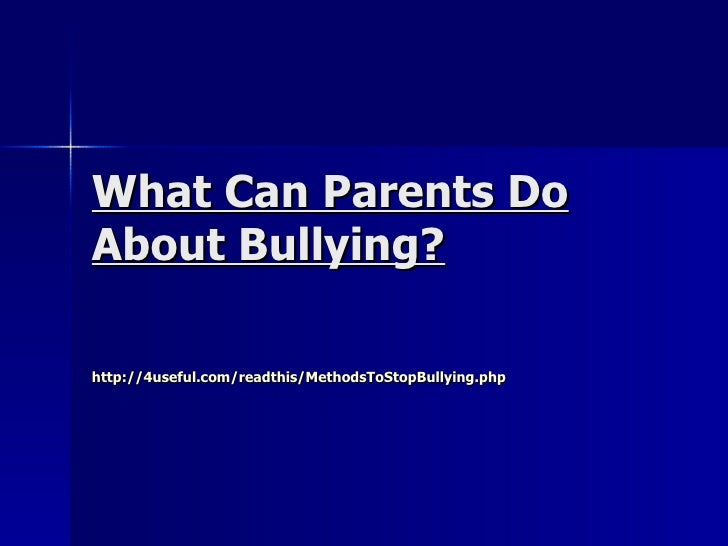 What can parents do about bullying