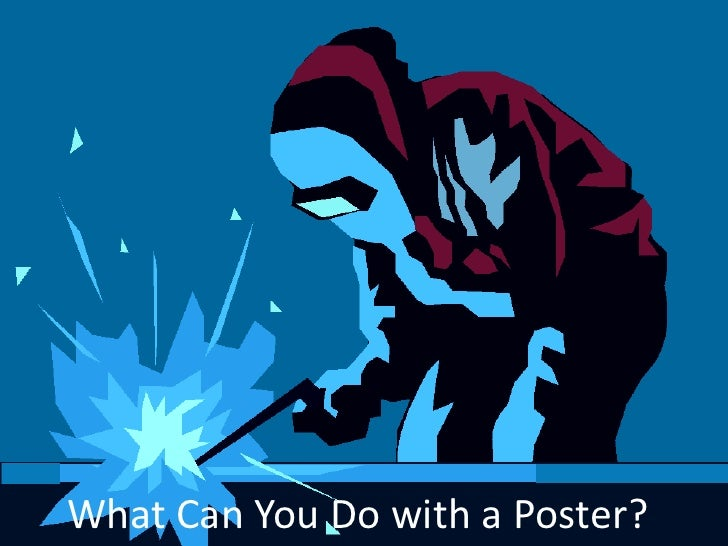 What Can You Do With A Poster