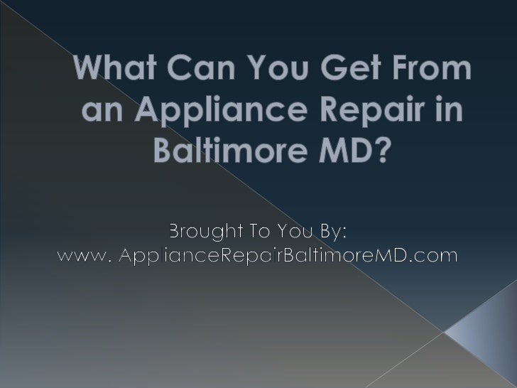 What Can You Get From an Appliance Repair in Baltimore MD