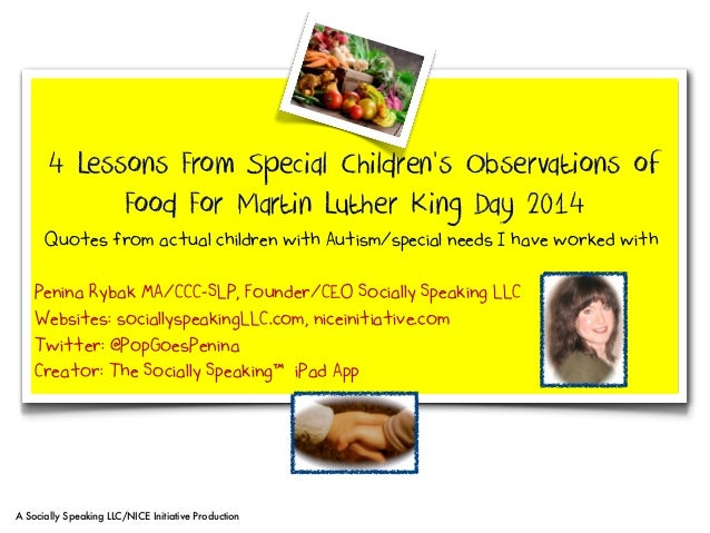 4 Lessons From Special Children's Observations of Food For Martin Luther King Day 2014 Quotes from actual children with Au...