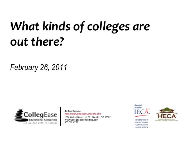 What kinds of colleges areout there?<br />February 26, 2011<br />