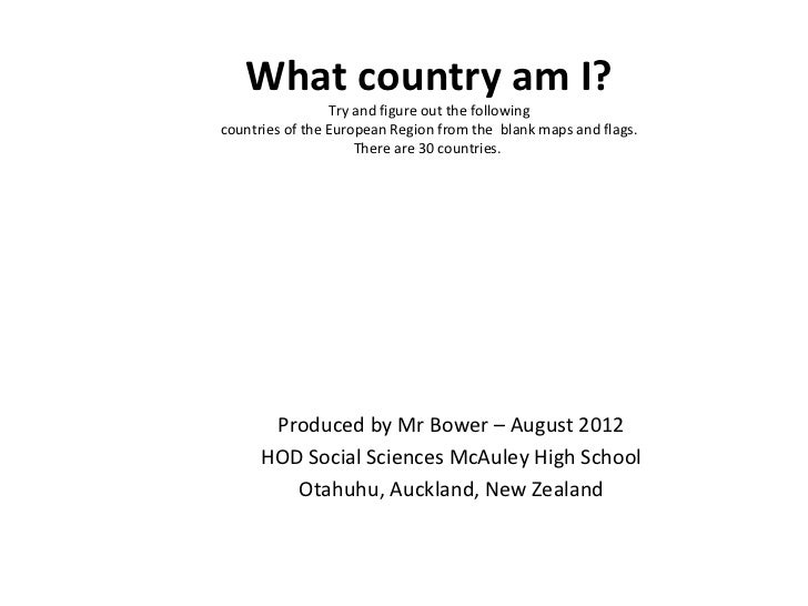 What country am I?                 Try and figure out the followingcountries of the European Region from the blank maps an...