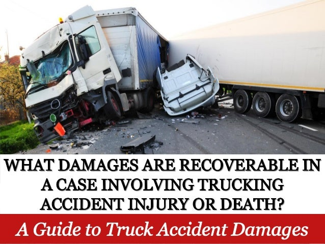 What Damages are Recoverable In a Case Involving Trucking Accident Injury or Death?