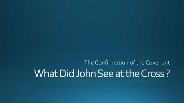 What Did John See at the Cross