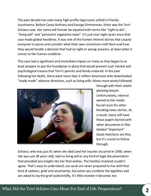 right die terri schiavo case In 1990, terri schiavo suffered severe brain injury yet lived fifteen years in a  vegetative state dependent  patients should not be denied a right to refuse  treatment and clarified the  regained consciousness before dying several  months later.