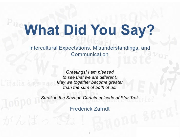 What Did You Say? Intercultural Expectations, Misunderstandings, and                   Communication                   Gre...