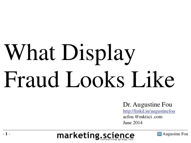 What Display Ad Fraud Looks Like by Augustine Fou 2014