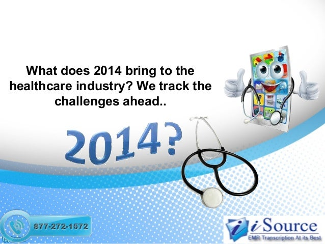 What does 2014 bring to the healthcare industry? We track the challenges ahead