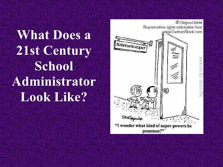 What Does A 21 St Century School Administrator