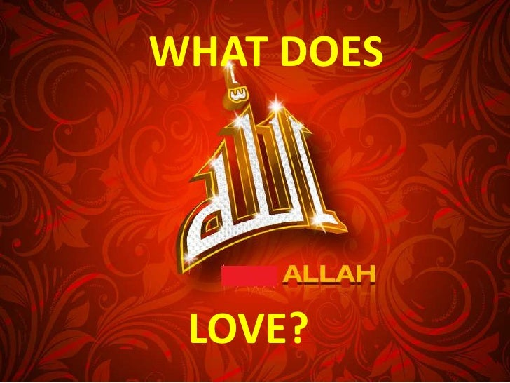 What does allah love