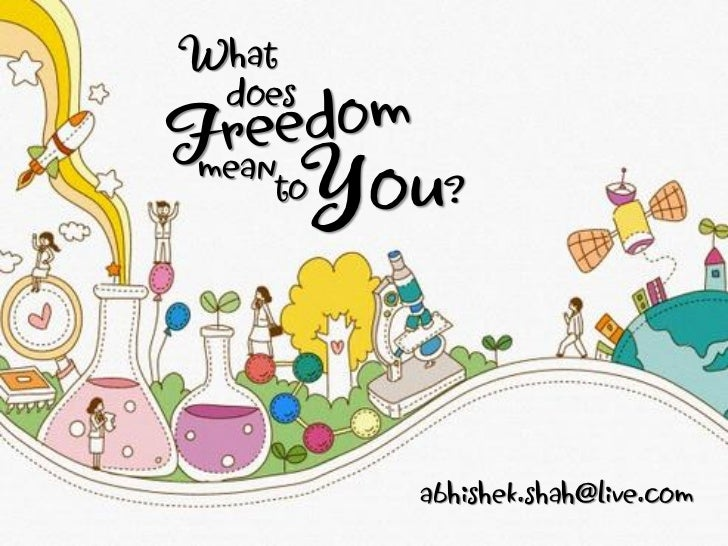 What does freedom mean to you