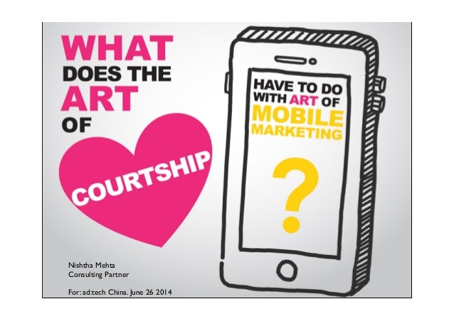 What does the art of courtship have to do with art of mobile marketing