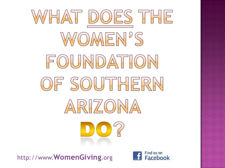 What does the Women's Foundation of Southern Arizona DO?