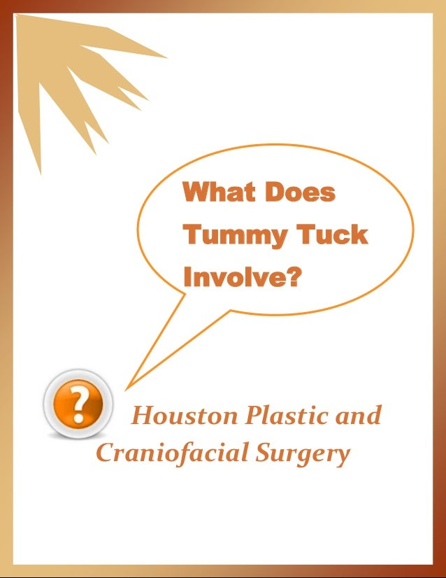 Houston Plastic and Craniofacial Surgery What Does Tummy Tuck Involve?