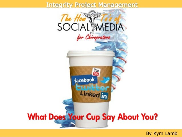 What Does Your Cup Say About You?                              By Kym Lamb