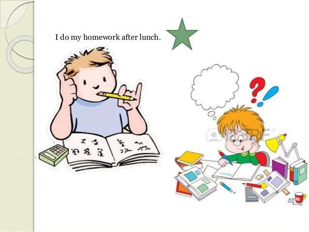 I do my homework every day
