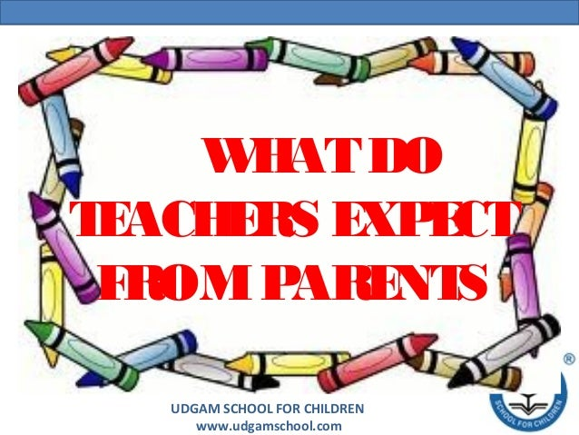 What do teachers expect from parents