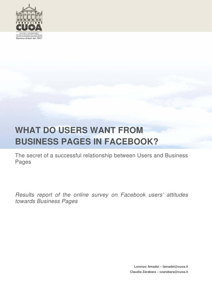 WHAT DO USERS WANT FROMBUSINESS PAGES IN FACEBOOK?The secret of a successful relationship between Users and BusinessPagesR...