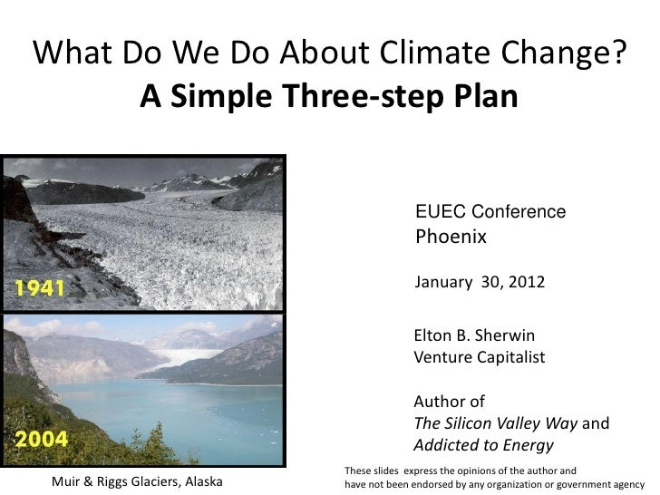 What Do We Do About Climate Change?      A Simple Three-step Plan                                               EUEC Confe...