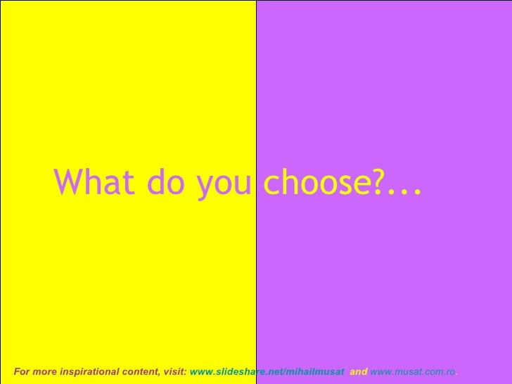 What do you   choose?...