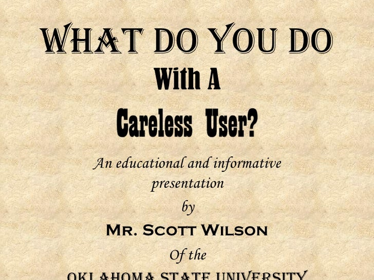 What do you do with a careless user (legacy)