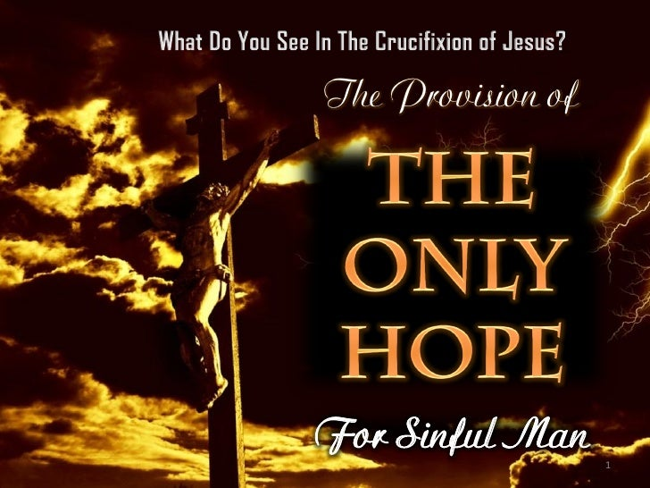 The Provision of     For Sinful Man                    1