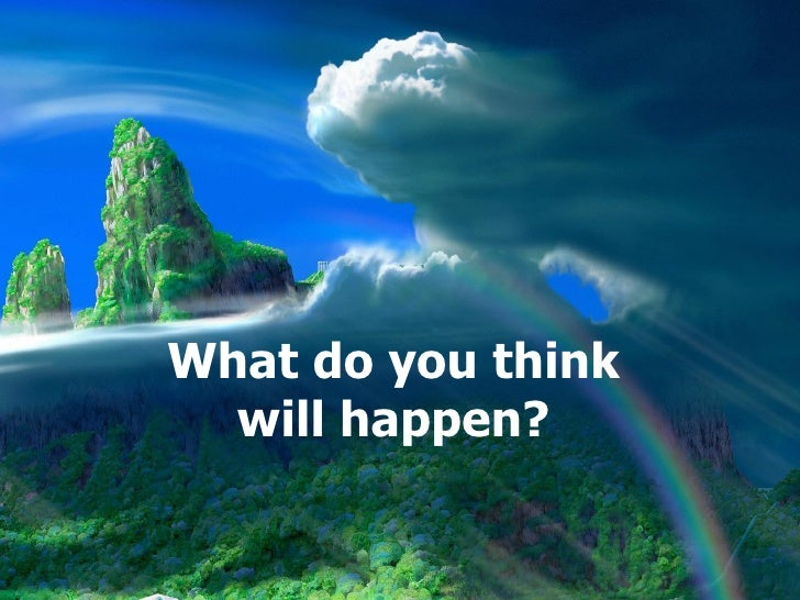 What do you think will happen?