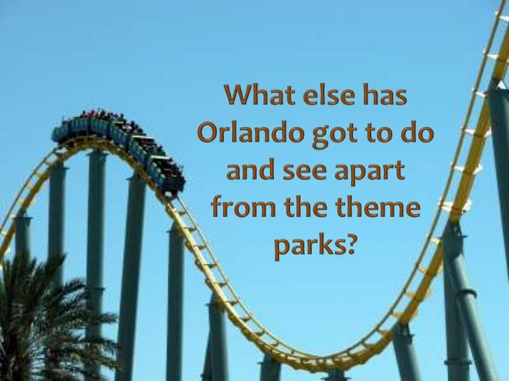 What else has orlando got to do and