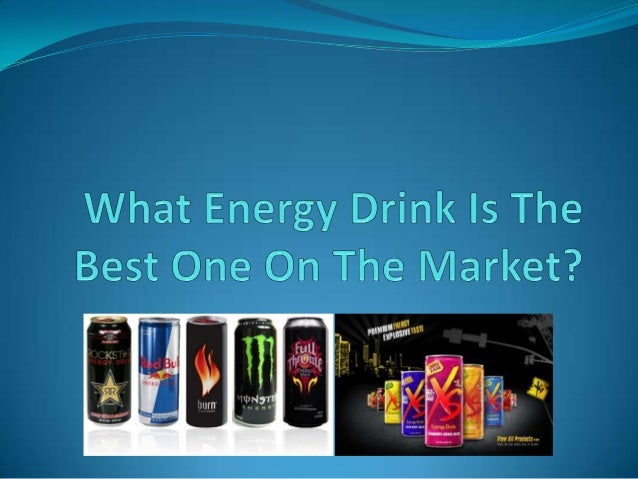 What Energy Drink Is The Best One On The Market?