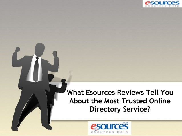 What esources reviews tell you about the most trusted online directory service