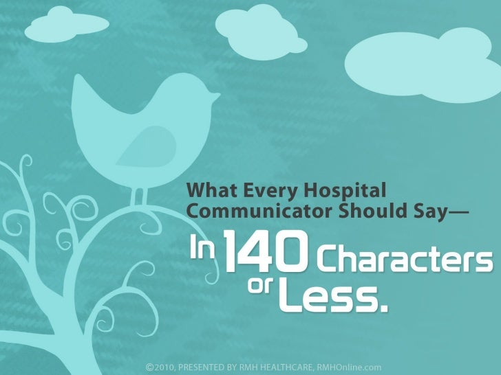 What Every Hospital Communicator Should Say – In 140 Characters or Less