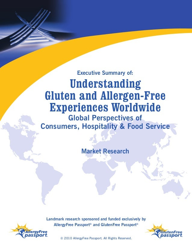 Understanding Gluten and Allergen-Free Experiences Worldwide Executive Summary of: Landmark research sponsored and funded ...