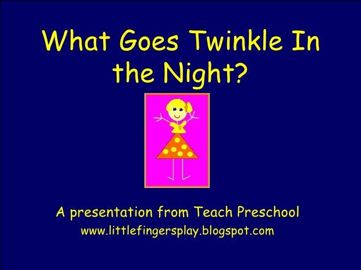 What Goes Twinkle In the Night? A presentation from Teach Preschool www.littlefingersplay.blogspot.com