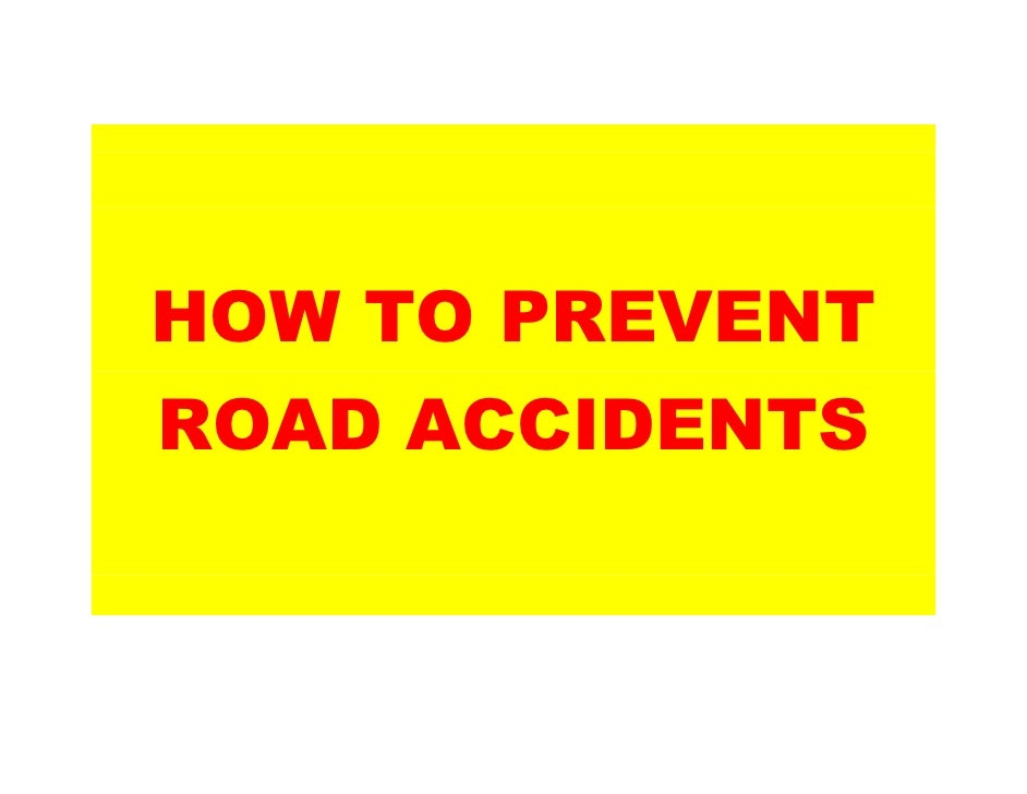 What Government should do to prevent Road Accidents