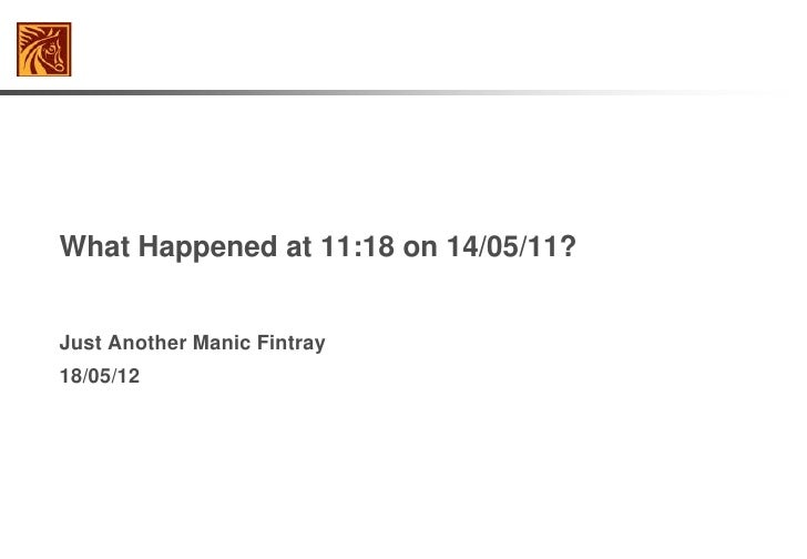 What Happened at 11:18 on 14/05/11?Just Another Manic Fintray18/05/12
